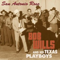 Bob Wills - San Antonio Rose